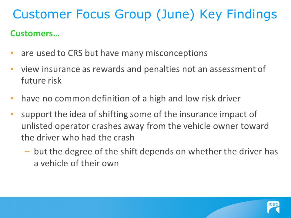 Customers… are used to CRS but have many misconceptions view insurance as rewards and penalties not an assessment of future risk have no common defini