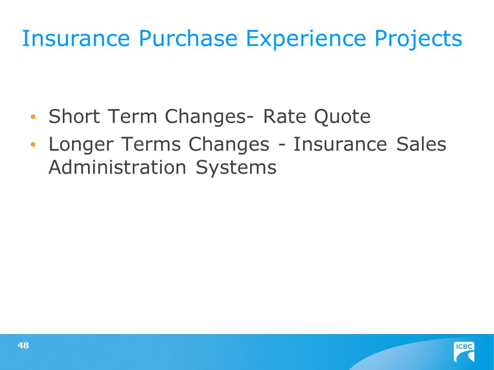 48 Short Term Changes- Rate Quote Longer Terms Changes - Insurance Sales Administration Systems Insurance Purchase Experience Projects