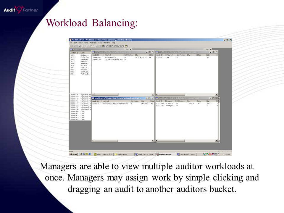 Workload Balancing: Managers are able to view multiple auditor workloads at once.