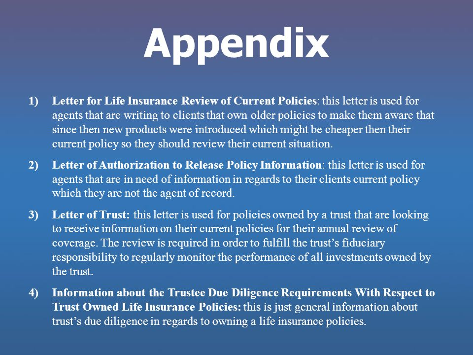 Appendix 1)Letter for Life Insurance Review of Current Policies: this letter is used for agents that are writing to clients that own older policies to
