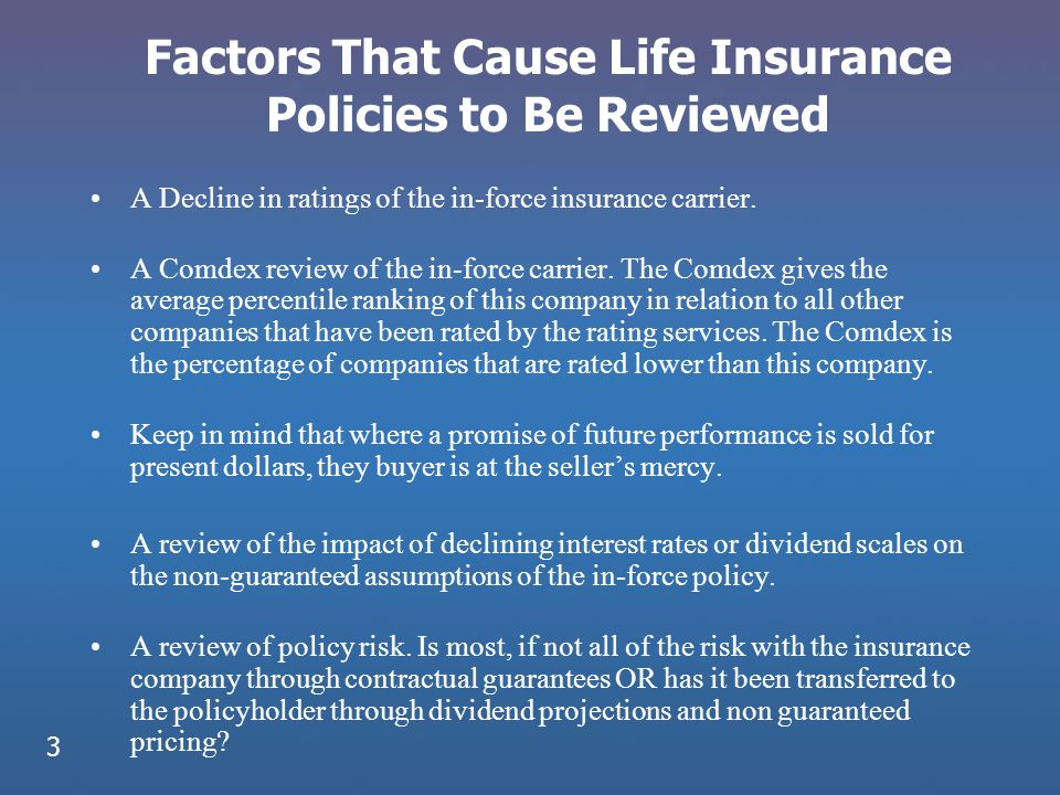 A Decline in ratings of the in-force insurance carrier. A Comdex review of the in-force carrier. The Comdex gives the average percentile ranking of th
