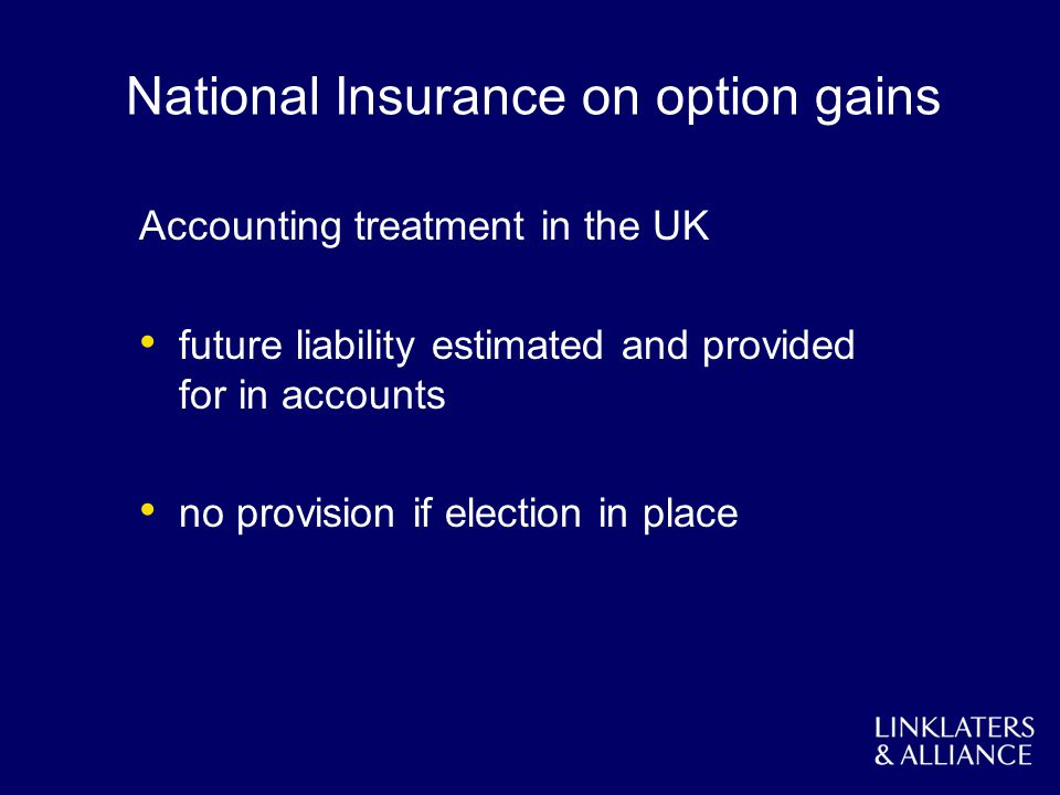 National Insurance on option gains Accounting treatment in the UK future liability estimated and provided for in accounts no provision if election in