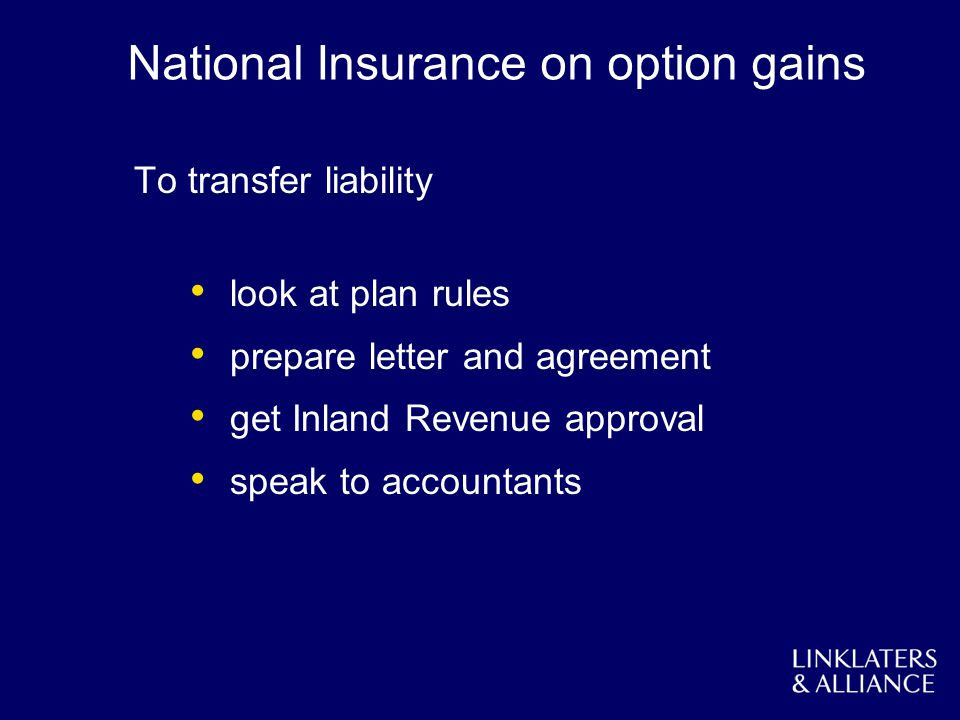 National Insurance on option gains To transfer liability look at plan rules prepare letter and agreement get Inland Revenue approval speak to accountants