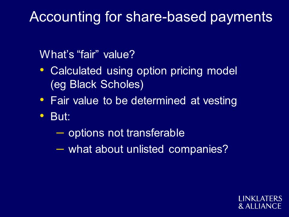 Accounting for share-based payments Whats fair value.