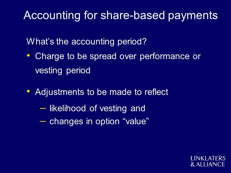 Accounting for share-based payments Whats the accounting period.