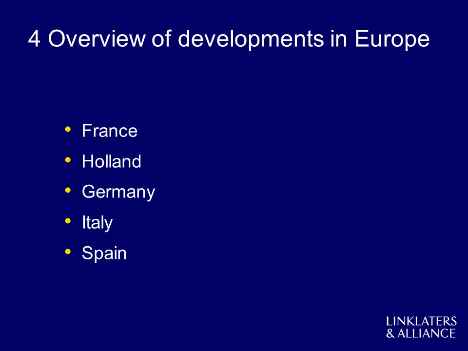 4 Overview of developments in Europe France Holland Germany Italy Spain