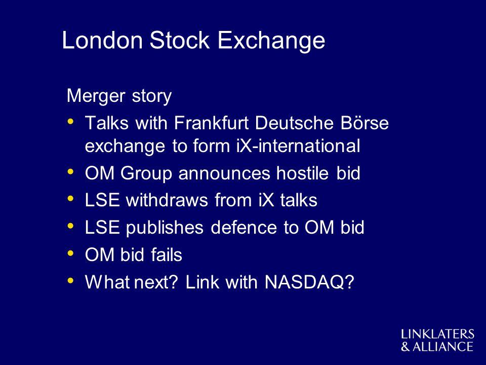 London Stock Exchange Merger story Talks with Frankfurt Deutsche Börse exchange to form iX-international OM Group announces hostile bid LSE withdraws