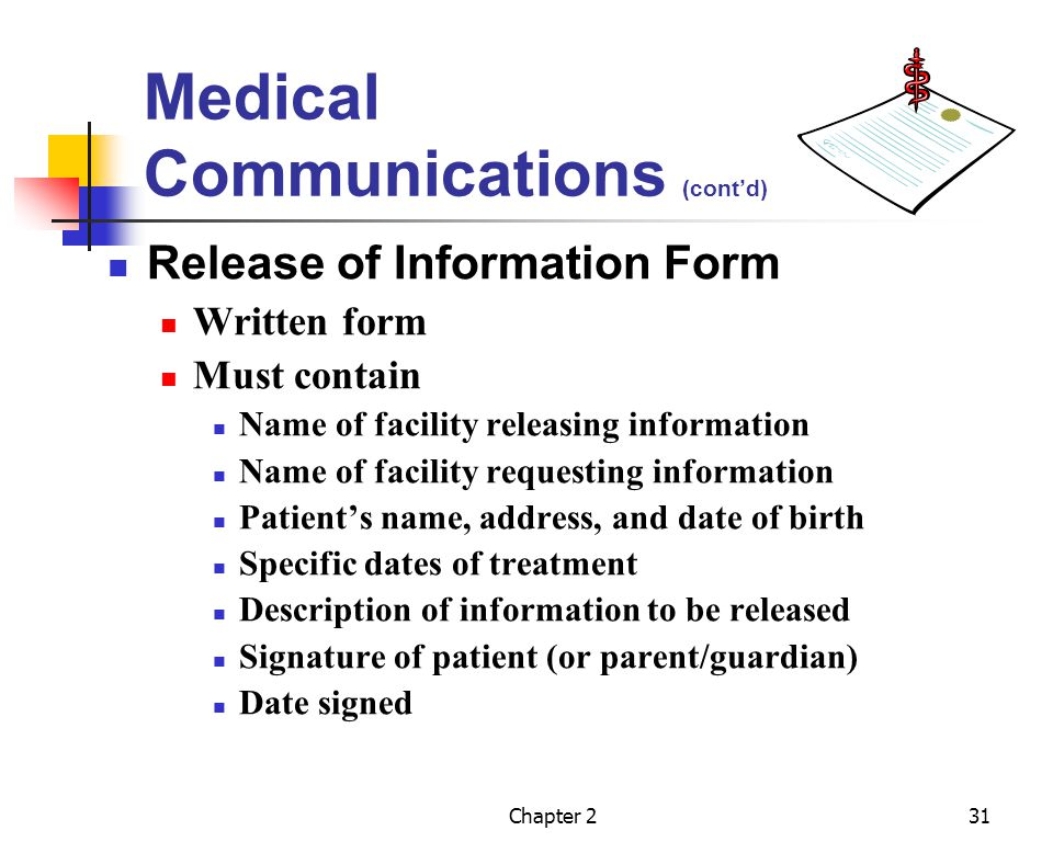 Chapter 231 Medical Communications (contd) Release of Information Form Written form Must contain Name of facility releasing information Name of facili