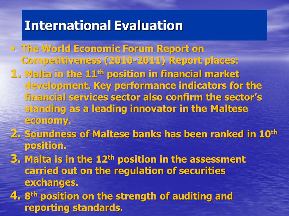 International Evaluation The World Economic Forum Report on Competitiveness (2010-2011) Report places: The World Economic Forum Report on Competitiveness (2010-2011) Report places: 1.