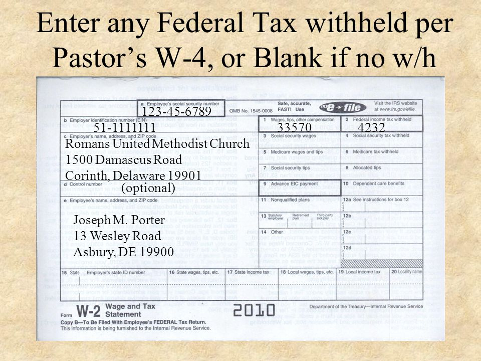 Enter Pastors Taxable Compensation 51-1111111 123-45-6789 Romans United Methodist Church 1500 Damascus Road Corinth, Delaware 19901 (optional) Joseph M.
