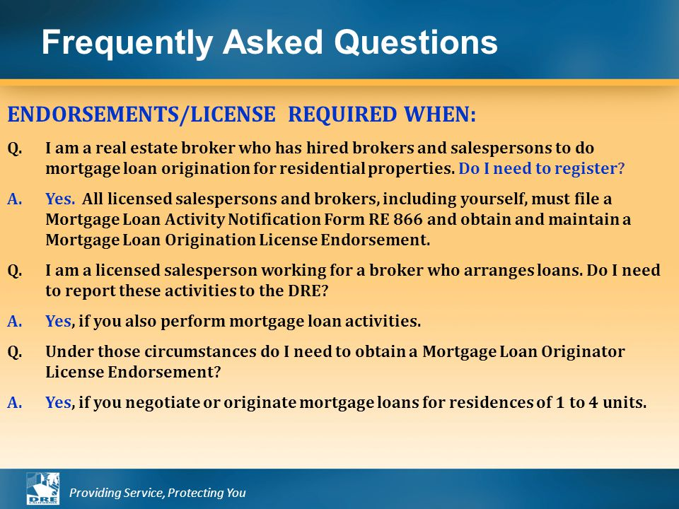 Providing Service, Protecting You Frequently Asked Questions ENDORSEMENTS/LICENSE REQUIRED WHEN: Q.