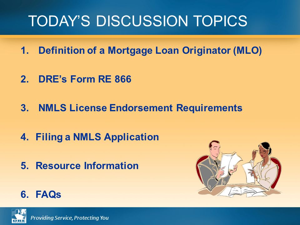 Providing Service, Protecting You 1. Definition of a Mortgage Loan Originator (MLO) 2.