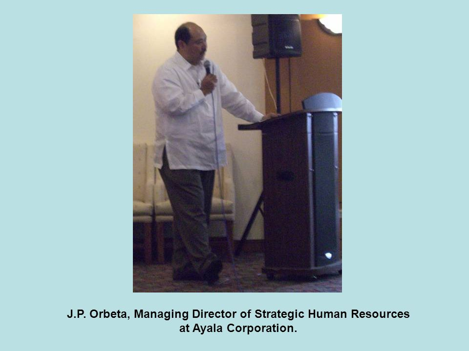 J.P. Orbeta, Managing Director of Strategic Human Resources at Ayala Corporation.