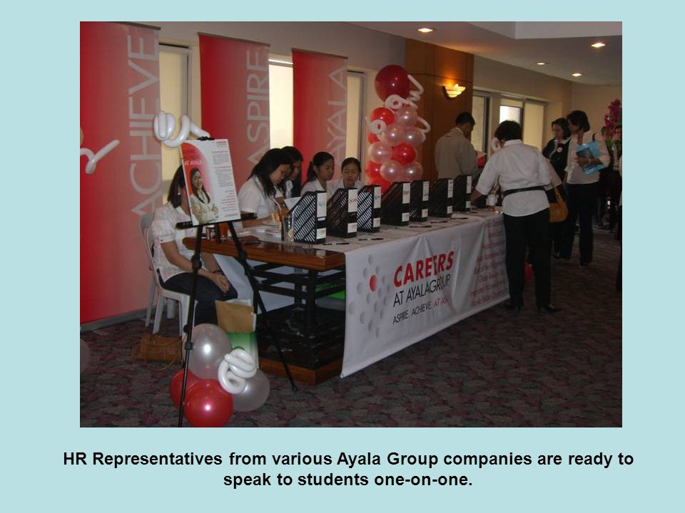 HR Representatives from various Ayala Group companies are ready to speak to students one-on-one.