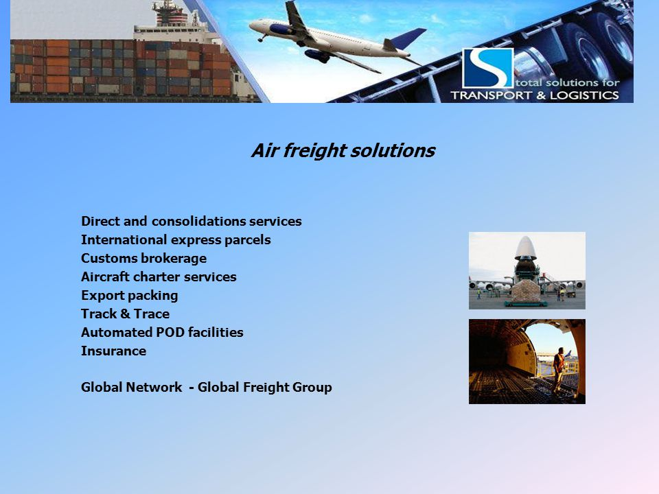 LSI Air Freight Air freight solutions Direct and consolidations services International express parcels Customs brokerage Aircraft charter services Exp