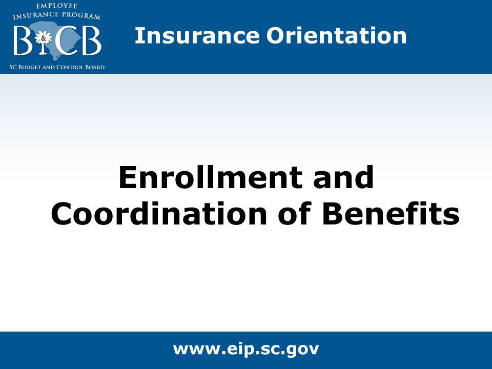 Insurance Orientation Enrollment and Coordination of Benefits