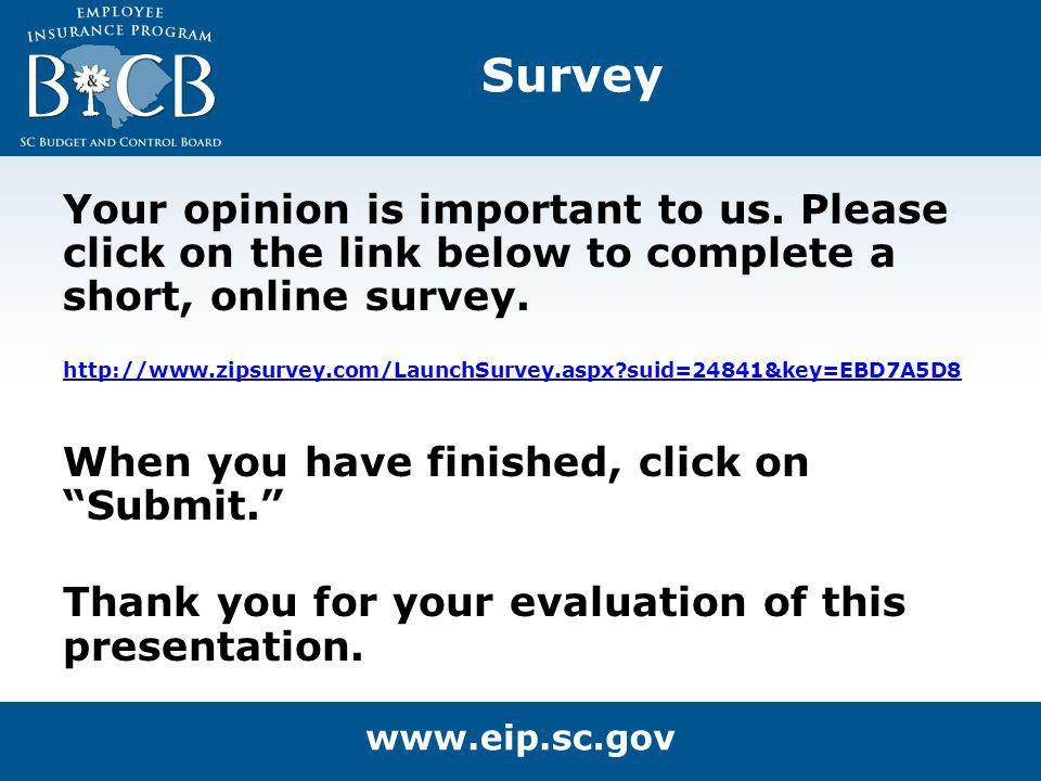 Survey Your opinion is important to us. Please click on the link below to complete a short, online survey. http://www.zipsurvey.com/LaunchSurvey.aspx?