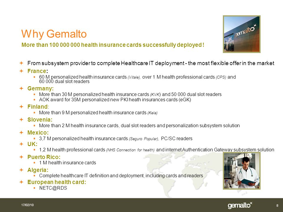 8 Why Gemalto From subsystem provider to complete Healthcare IT deployment - the most flexible offer in the market France: 60 M personalized health in