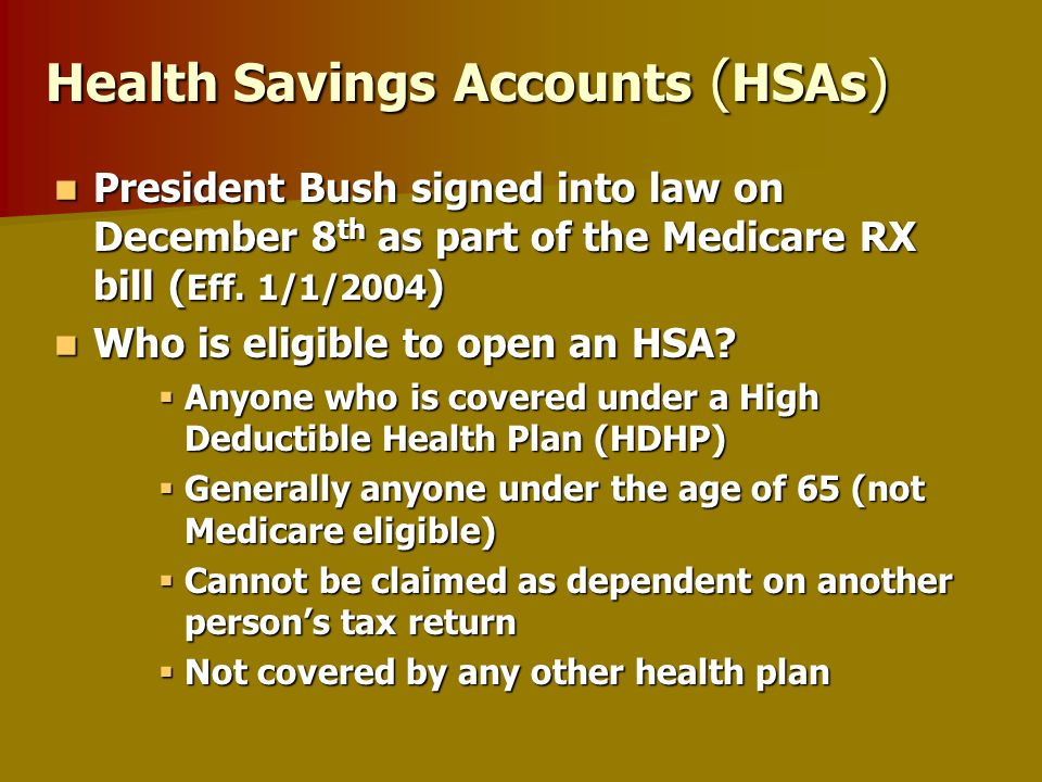 Health Savings Accounts ( HSAs ) Health Savings Accounts are not insurance policies, but separate agreements between an eligible individual and a qualified financial institution.