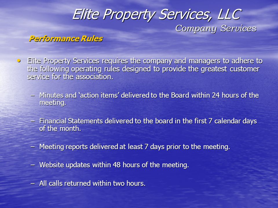 Elite Property Services requires the company and managers to adhere to the following operating rules designed to provide the greatest customer service for the association.