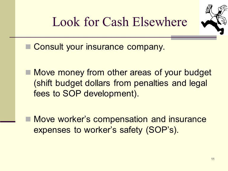 11 Look for Cash Elsewhere Consult your insurance company.