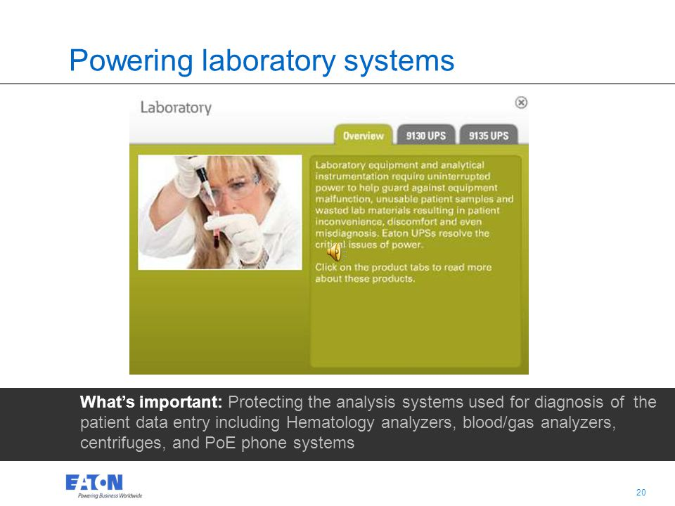 19 Powering nurses stations Whats important: Protecting the IT systems used for patient data entry and communication, including IT / Computer systems, Computerized Physician Order Entry (CPOE) systems, and PoE phone systems