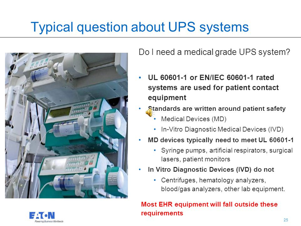 24 Powering EHR storage and transmission Whats important: Protecting the data center / computer rooms used for gathering and safeguarding all the patients EHR data, and storing or transferring that data to meet the demands of 21 st century healthcare facility