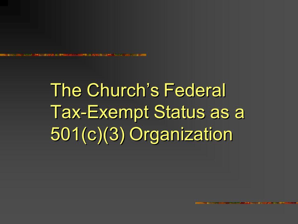 The Churchs Federal Tax-Exempt Status as a 501(c)(3) Organization