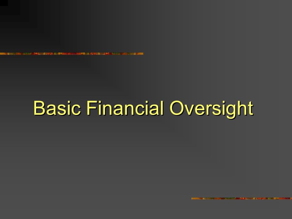 Basic Financial Oversight