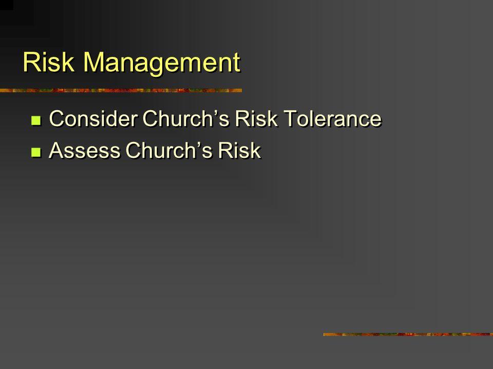 Risk Management Consider Churchs Risk Tolerance Assess Churchs Risk Consider Churchs Risk Tolerance Assess Churchs Risk