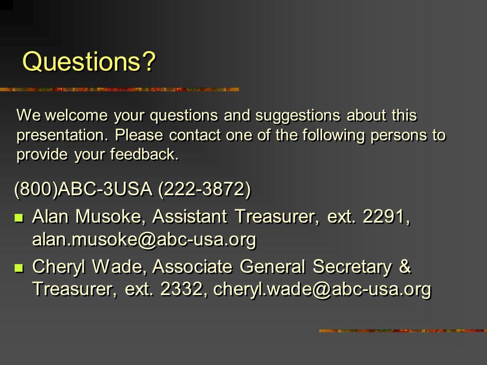Questions.(800)ABC-3USA (222-3872) Alan Musoke, Assistant Treasurer, ext.