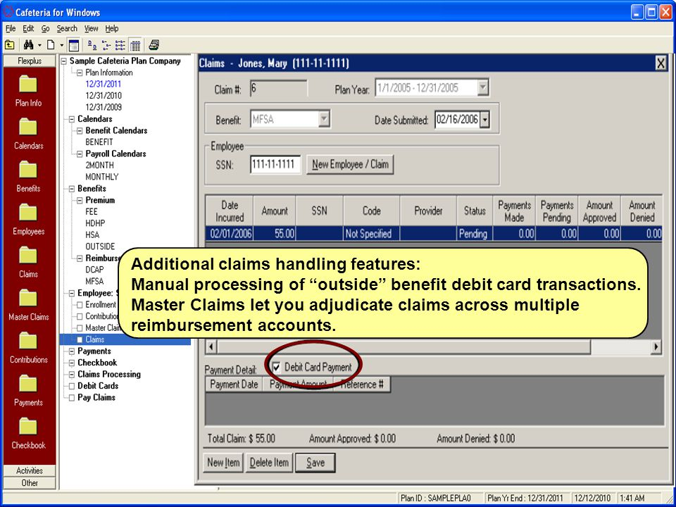 Additional claims handling features: Manual processing of outside benefit debit card transactions.