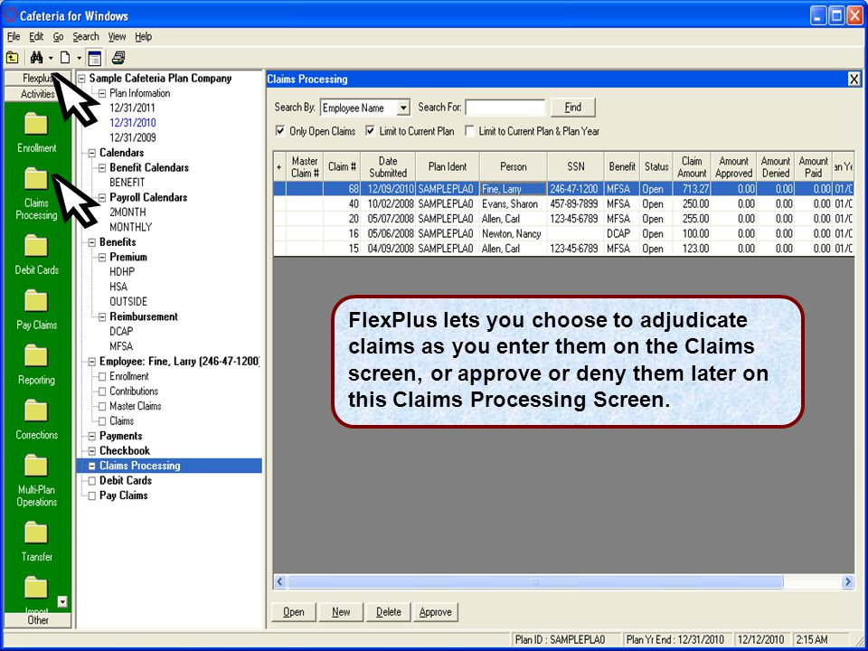FlexPlus lets you choose to adjudicate claims as you enter them on the Claims screen, or approve or deny them later on this Claims Processing Screen.