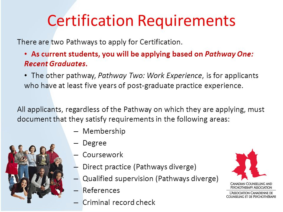 Certification Requirements There are two Pathways to apply for Certification.
