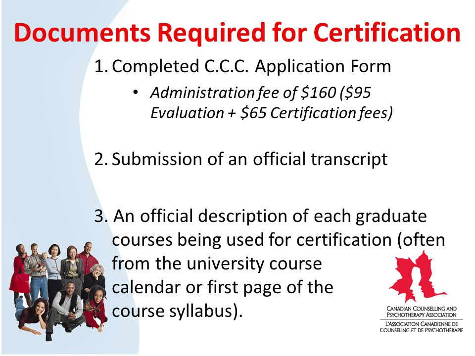 Documents Required for Certification 1.Completed C.C.C.