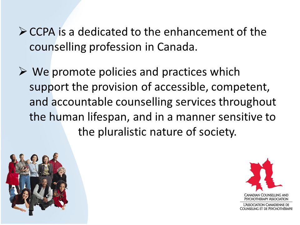 CCPA is a dedicated to the enhancement of the counselling profession in Canada.