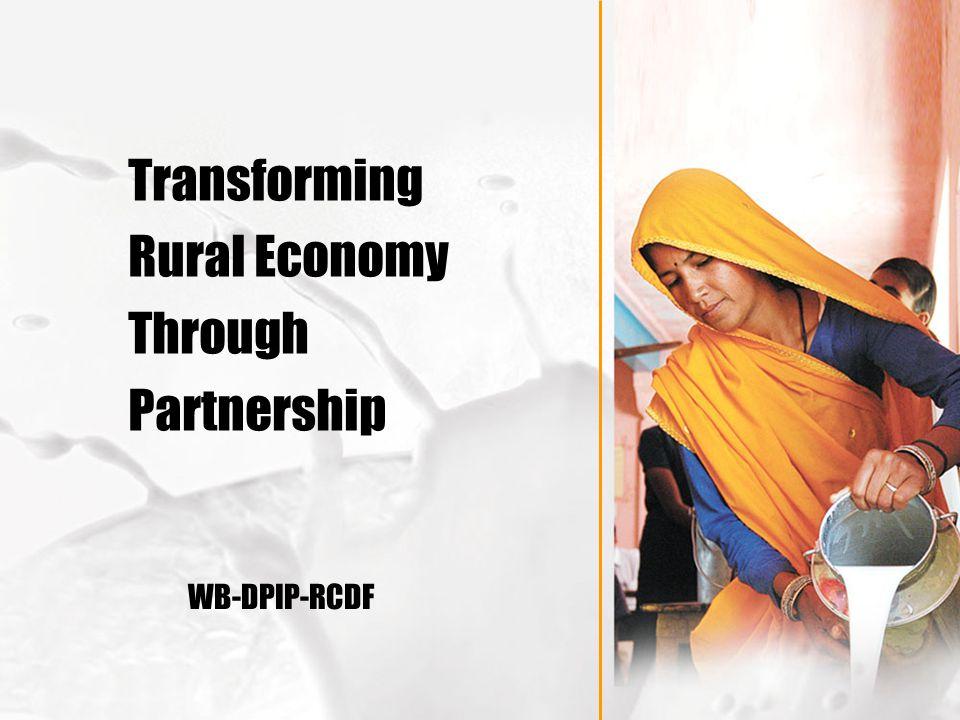 Transforming Rural Economy Through Partnership WB-DPIP-RCDF