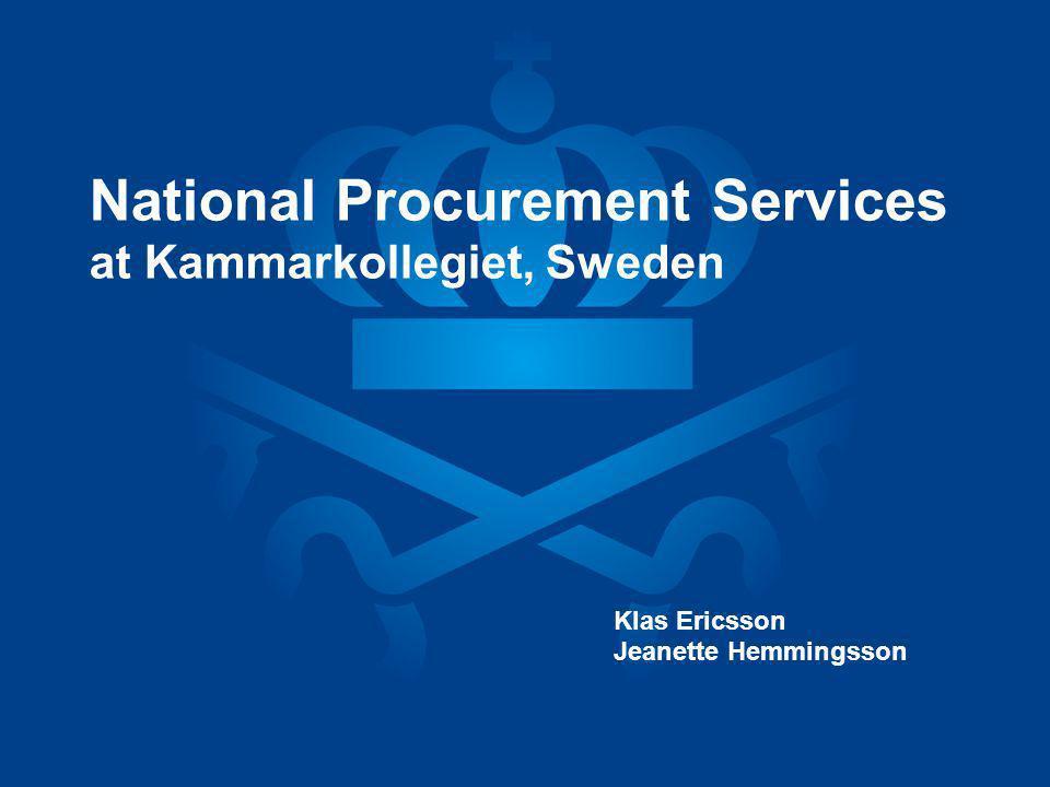 National Procurement Services at Kammarkollegiet, Sweden Klas Ericsson Jeanette Hemmingsson