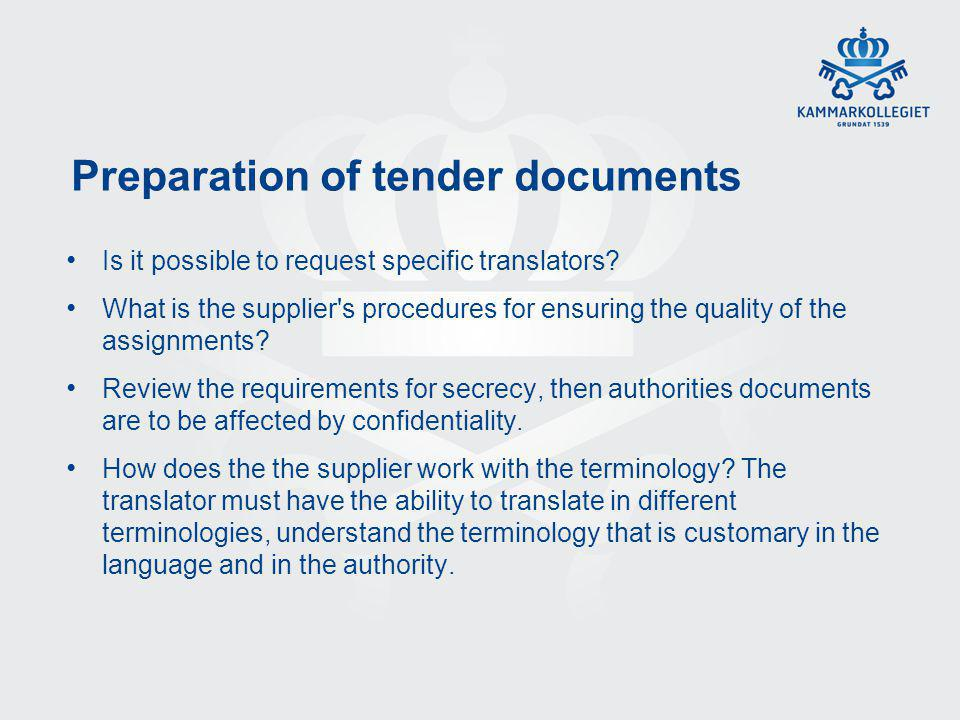 Preparation of tender documents Is it possible to request specific translators.