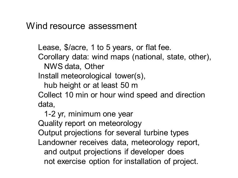 Wind resource assessment Lease, $/acre, 1 to 5 years, or flat fee.