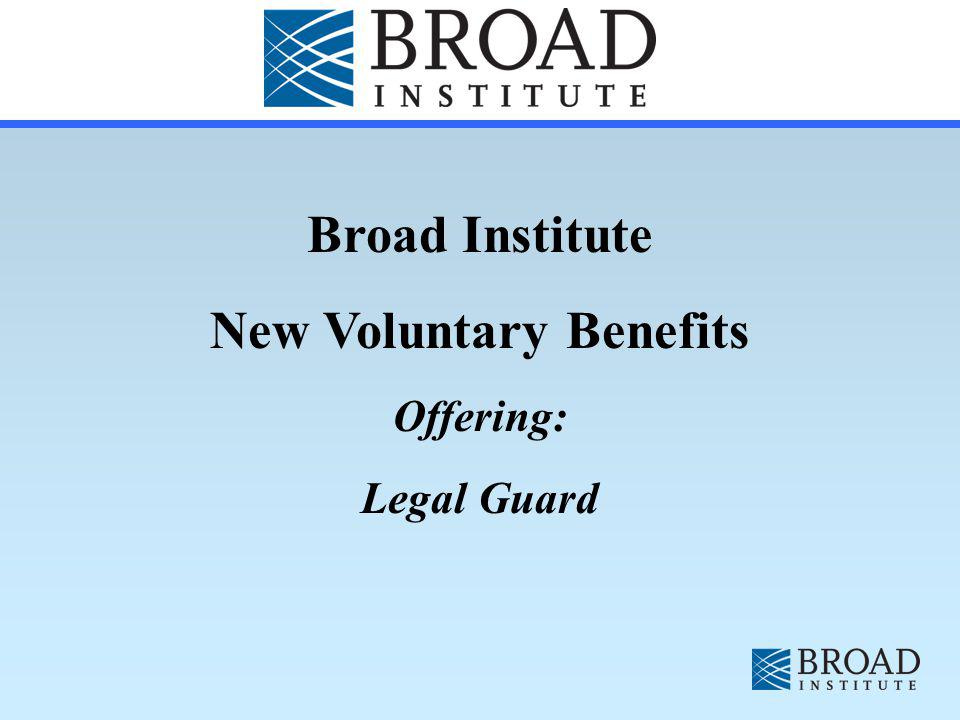 Broad Institute New Voluntary Benefits Offering: Legal Guard