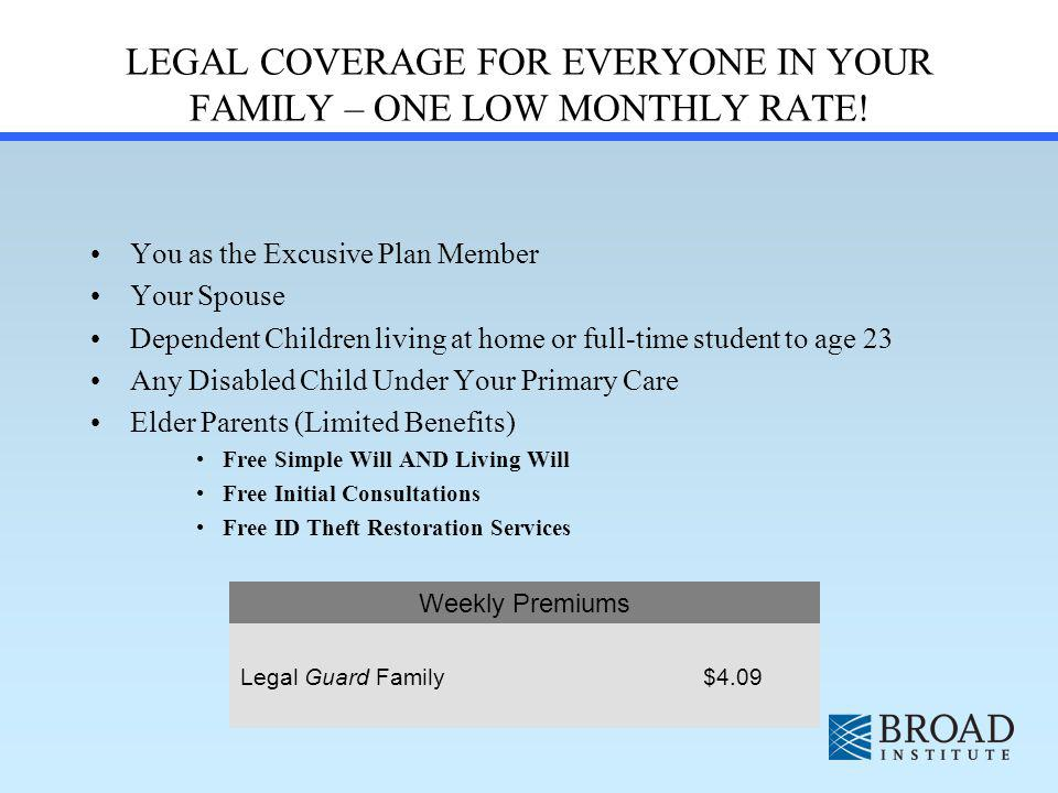 LEGAL COVERAGE FOR EVERYONE IN YOUR FAMILY – ONE LOW MONTHLY RATE.