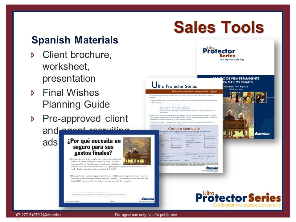 07-277-5 (07/12)©Americo For agent use only. Not for public use. 12 Spanish Materials Client brochure, worksheet, presentation Final Wishes Planning G