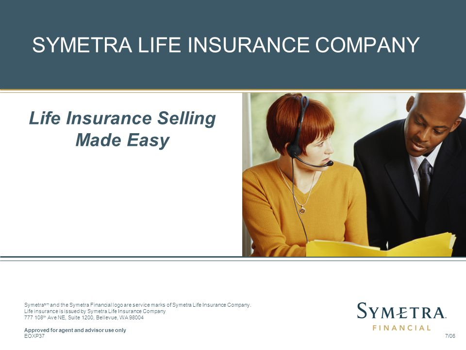 Presented by Symetra Life Insurance Company Redmond, Washington Symetra sm and the Symetra Financial logo are service marks of Symetra Life Insurance