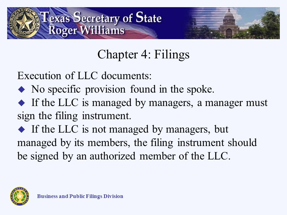 Chapter 4: Filings Business and Public Filings Division Execution of LLC documents: No specific provision found in the spoke.