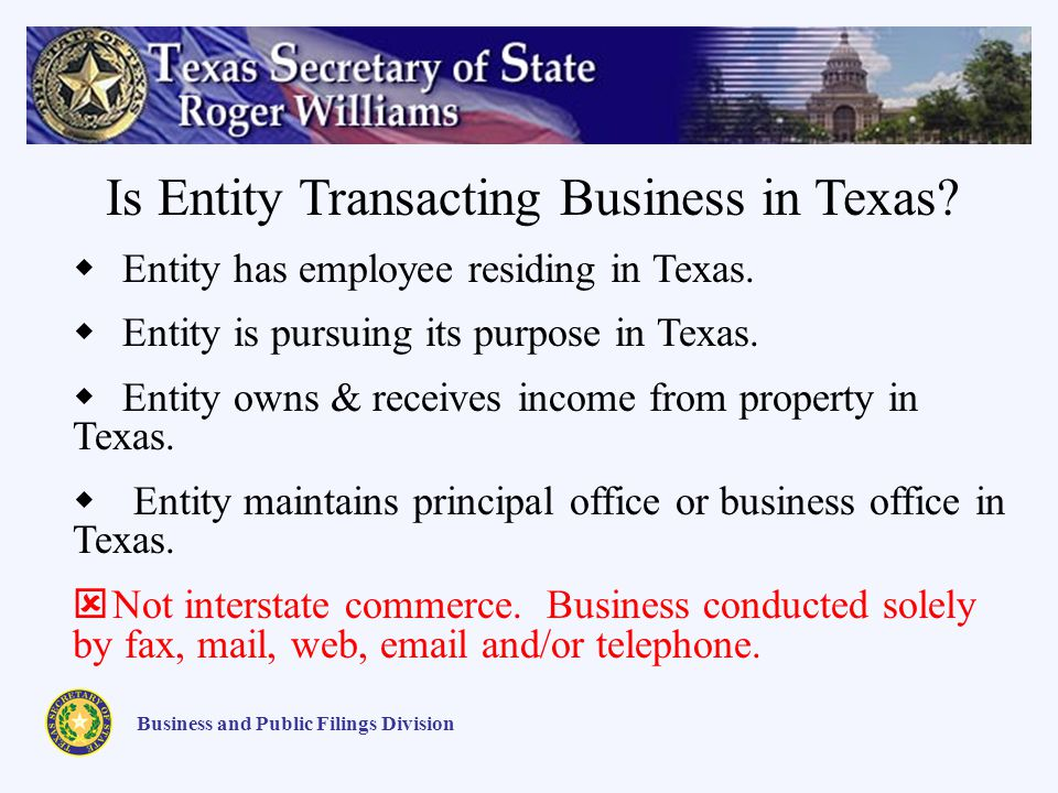Business and Public Filings Division Is Entity Transacting Business in Texas.