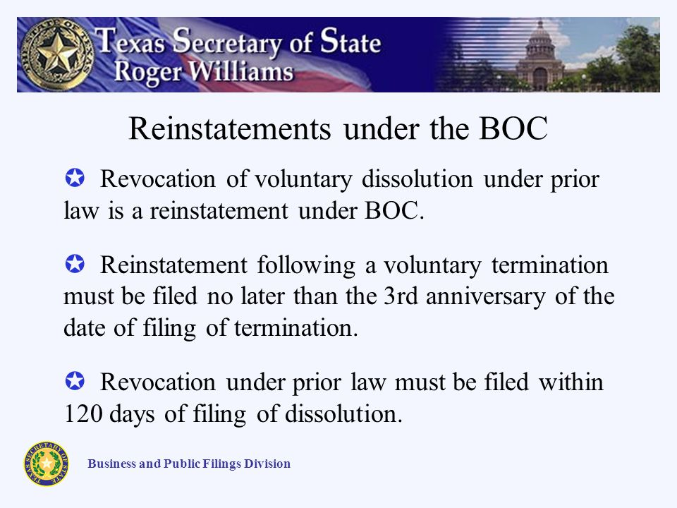 Reinstatements under the BOC Business and Public Filings Division Revocation of voluntary dissolution under prior law is a reinstatement under BOC.