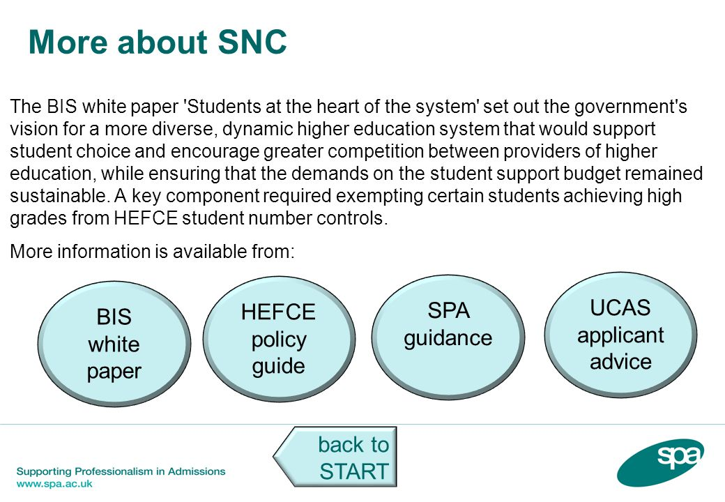 More about SNC The BIS white paper 'Students at the heart of the system' set out the government's vision for a more diverse, dynamic higher education
