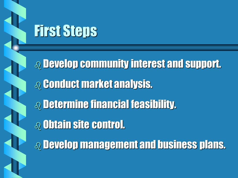 First Steps b Develop community interest and support.