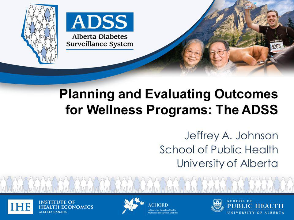 Planning and Evaluating Outcomes for Wellness Programs: The ADSS Jeffrey A.